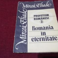 MIRCEA ELIADE - ROMANIA IN ETERNITATE
