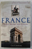 FRANCE - PEOPLE , HISTORY AND CULTURE by CECIL JENKINS , 2011