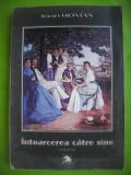 HOPCT  INTOARCEREA CATRE SINE /IOAN ROMAN-EX PONTO CONSTANTA 2001  -428  PAGINI