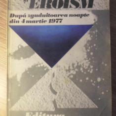 DURERE SI EROISM DUPA ZGUDUITOAREA NOAPTE DIN 4 MARTIE 1977 - NECUNOSCUT