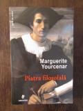 Marguerite Yourcenar- Piatra filosofala