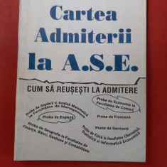 CARTEA ADMITERII LA ASE CUM SA REUSESTI LA ADMITERE