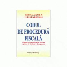 Codul de procedura fiscala - editia a XVII-a - actualizat la 11 ianuarie 2010