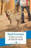Cineva cu care sa fugi de acasa/David Grossman