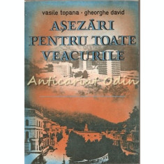 Asezari Pentru Toate Veacurile - Vasile Topana, Gheorghe David