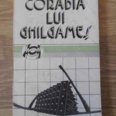 CORABIA LUI GHILGAMES ESEURI - PETRE RAILEANU