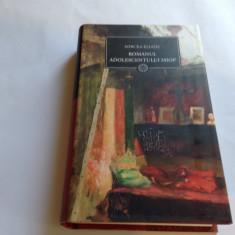 ROMANUL ADOLESCENTULUI MIOP/ GAUDEAMUS- Mircea Eliade--JURNALUL NATIONAL--RF15/3