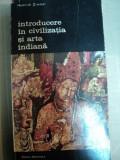 INTRODUCERE IN CIVILIZATIA SI ARTA INDIANA de HEINRICH ZIMMER,BUC.1983