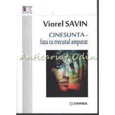 Cinesunta - Fata Cu Trecutul Amputat - Viorel Savin