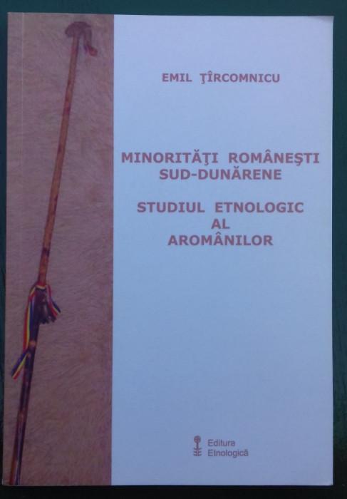 Minoritati romanesti sud-dunarene. Studiul etnologic al aromanilor