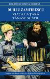 Viata la tara - Tanase Scatiu | Duiliu Zamfirescu, Cartex