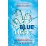 The Taste of Blue Light - Lydia Ruffles