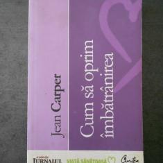 JEAN CARPER - CUM SA OPRIM IMBATRANIREA