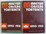 MAGYARORSZAG TORTENETE 1890 - 1918 - PACH ZSIGMOND PAL , VOL. I - II , 1983