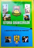 ISTORIA GRĂNICERILOR ȘI A ÎNCEPUTULUI POLIȚIEI DE FRONTIERĂ