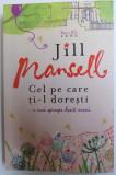 CEL PE CARE TI - L DORESTI de JILL MANSELL , 2009