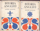 ANDRE MAUROIS - ISTORIA ANGLIEI ( 2 VOL )