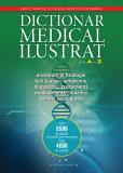 Dicționar medical ilustrat de la A la Z. Anatomie și fiziologie, boli, medicamente, nutriție, tehnici terapeutice