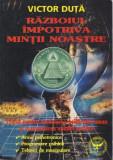 Razboiul impotriva mintii noastre  -  Victor Duta