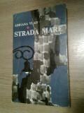 Adriana Vlad (Annie Bentoiu) - Strada mare (Editura pentru Literatura, 1969)