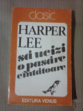 Sa ucizi o pasare cintatoare - HARPER LEE