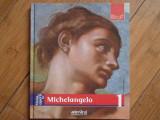 Viata Si Opera Lui Michelangelo - Enrica Crispino ,305591