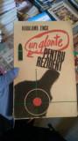 Un glonte pentru rezident – Haralamb Zinca