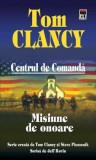 Misiune de onoare. Centrul de comanda. Vol. 9/Tom Clancy