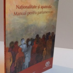 NATIONALITATE SI APATRIDIE, MANUAL PENTRU PARLAMENTARI, 2010