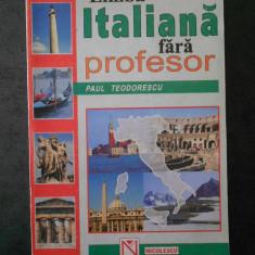 PAUL TEODORESCU - LIMBA ITALIANA FARA PROFESOR