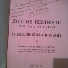 carte rara ZILE DE RESTRISTE din anii 1916-1918 ,GENERALUL SOCEC