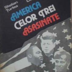 AMERICA CELOR TREI ASASINATE - S. TURLEA, D. CONSTANTIN