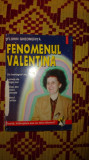 fenomenul valentina 230pagini- florin gheorghita
