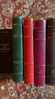HISTOIRE DES ROUMAINS ET DE LA ROMANITE ORIENTALE /N.IORGA,1937,patru volume... foto