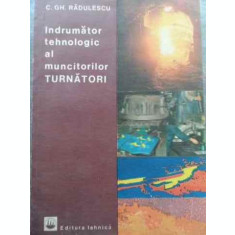 Indrumator Tehnologic Al Muncitorilor Turnatori - C.gh. Radulescu ,524154