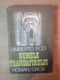 NUMELE TRANDAFIRULUI de UMBERTO ECO , Cluj Napoca 1984 , COTORUL ESTE LIPIT CU SCOCI