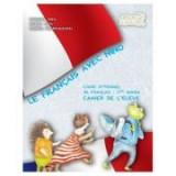 Le Francais avec Nino. Caietul elevului. Clasa I - Bianca Popa, Marina Franculescu, Mariana Popa