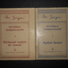 NICOLAE IORGA - ISTORIA ROMANILOR. STRAMOSII INAINTE DE ROMANI / SIGILIUL ROMEI