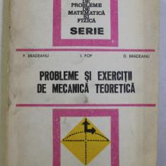 PROBLEME SI EXERCITII DE MECANICA TEORETICA de P. BRADEANU , I. POP , D. BRADEANU , 1979