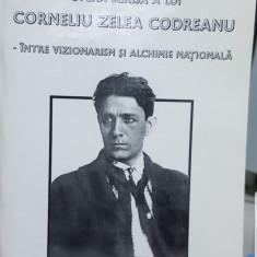 OPERA SCRISA A LUI CORNELIU ZELEA CODREANU INTRE VIZIONARISM SI ALCHIMIE NATIONA