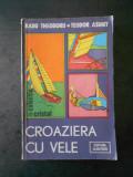 RADU THEODORU - CROAZIERA CU VELE