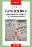 Cultul secretului. Mecanismele cenzurii în presa comunistă