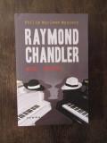 ADIO, IUBITO ! -RAYMOND CHANDLER