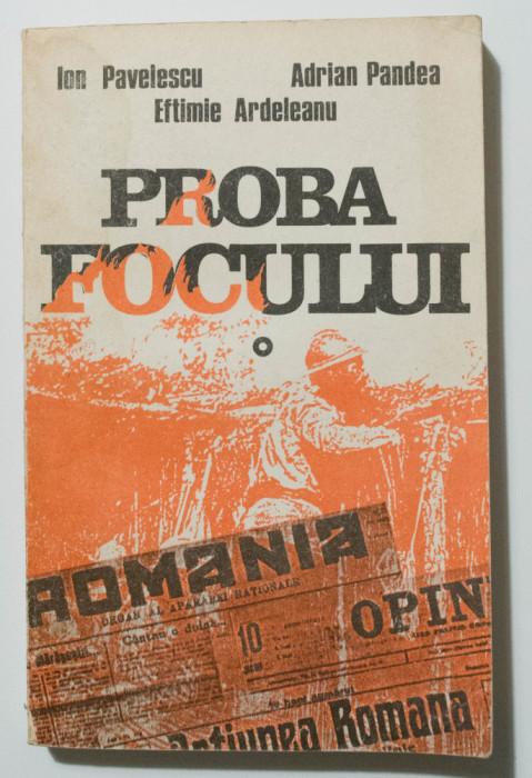 Ion Pavelescu; Adrian Pandea; Eftimie Ardeleanu - Proba focului... Marea Unire