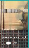 Democratie virtuala - Gabriela CRETU
