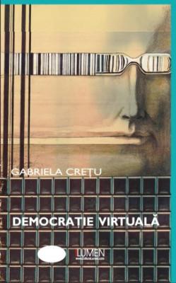 Democratie virtuala - Gabriela CRETU foto