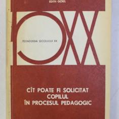 CAT POATE FI SOLICITAT COPILUL IN PROCESUL PEDAGOGIC de EDITH OCKEL , 1976