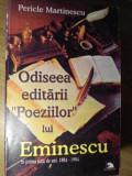 ODISEEA EDITARII POEZIILOR LUI EMINESCU IN PRIMA SUTA DE ANI 1884-1984-PERICLE MARTINESCU