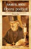 Samuil Micu. Opera poetica - Mircea Popa