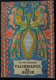 Elvira Bogdan - Talismanul de safir (ilustrații de Olga Cizek; 1968)